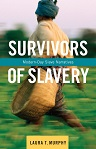 Survivors of Slavery: Modern-Day Slave Narratives