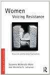 Women Voicing Resistance: Discursive and Narrative Explorations